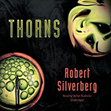 Thorns (       UNABRIDGED) by Robert Silverberg Narrated by Stefan Rudnicki