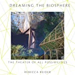 Dreaming the Biosphere | Rebecca Reider