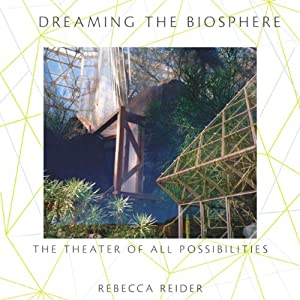 Dreaming the Biosphere | [Rebecca Reider]