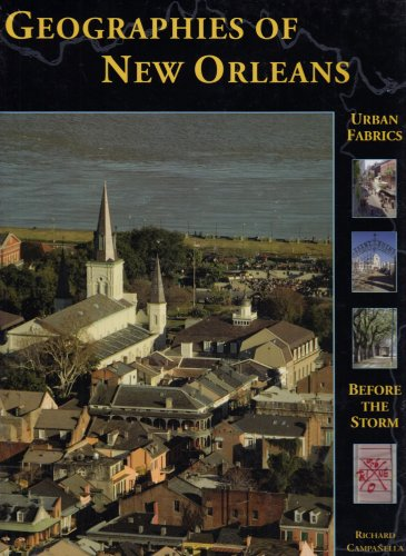 Geographies of New Orleans: Urban Fabrics Before the Storm