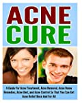 Acne Cure: A Guide For Acne Treatment...