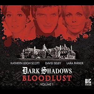 Dark Shadows - Bloodlust Volume 1 Audiobook