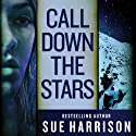 Call Down the Stars (       UNABRIDGED) by Sue Harrison Narrated by Stephen Bel Davies