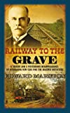 Edward Marston Railway to the Grave (The Railway Detective Series)