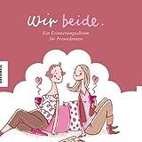 Wir beide - Ein Erinnerungsalbum für Freundinnen - Christine Paxmann
