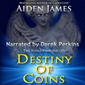Destiny of Coins: The Judas Chronicles, Book 3 | Aiden James