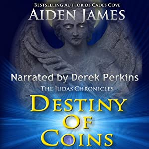 Destiny of Coins: The Judas Chronicles, Book 3 | [Aiden James]