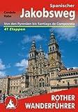 Spanischer Jakobsweg. Camino frances von den Pyrenäen bis Santiago de Compostela. 41 Etappen (Rother Wanderführer) - Cordula Rabe