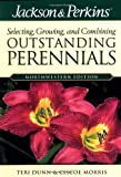Jackson & Perkins Outstanding Perennials Northwestern (Jackson & Perkins Selecting, Growing and Combining Outstanding Perennials)