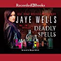 Deadly Spells: Prospero's War, Book 3 Audiobook by Jaye Wells Narrated by Morgan Hallett