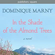 In the Shade of the Almond Trees: A Novel (       UNABRIDGED) by Dominique Marny Narrated by Karen Cass
