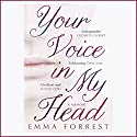 Your Voice in My Head Audiobook by Emma Forrest Narrated by Emma Forrest
