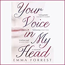 Your Voice in My Head (       UNABRIDGED) by Emma Forrest Narrated by Emma Forrest