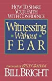 img - for by Bill Bright Witnessing Without Fear (1992) Paperback book / textbook / text book
