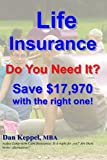 Life Insurance: Do You Need It?  Save $17,970 with the right one!