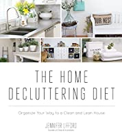 The Home Decluttering Diet: Organize Your Way to a Clean and Lean House