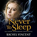 Never to Sleep Audiobook by Rachel Vincent Narrated by Amanda Ronconi