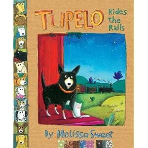 Tupelo Rides the Rails [TUPELO RIDES THE RAILS] [Hardcover]