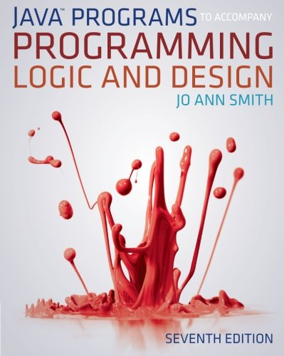 Java(Tm) Programs To Accompany Programming Logic And Design front-848372