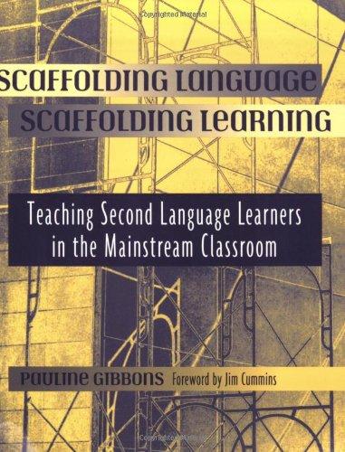 Scaffolding Language, Scaffolding Learning: Teaching...
