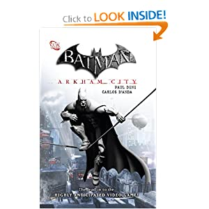 Batman: Arkham City by Paul Dini, Carlos D'Anda and Various