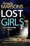 Lost Girls: A fast paced, gripping thriller novel (Detective Kim Stone crime thriller series Book 3) (English Edition)