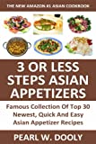 Just 3 Or Less Steps Top 30 Super Easy & Super Quick Asian Appetizer Recipes