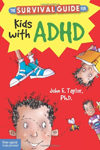 The Survival Guide for Kids with ADHD by Free Spirit Publishing