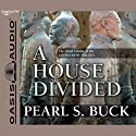 A House Divided: The Good Earth Trilogy, Volume 3 (       UNABRIDGED) by Pearl S. Buck Narrated by Adam Verner