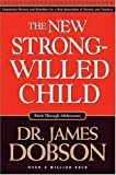 img - for The New Strong-Willed Child [Hardcover] [2004] (Author) James Dobson book / textbook / text book