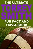 The Ultimate Torrey Smith Fun Fact And Trivia Book