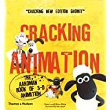 Cracking Animation: The Aardman Book Of 3-d Animation  Third Editionby Peter Lord