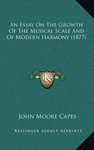 An Essay on the Growth of the Musical Scale and of Modern Harmony (1877)