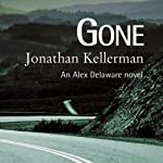 Gone (       UNABRIDGED) by Jonathan Kellerman Narrated by Jeff Harding