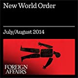 img - for New World Order (Foreign Affairs): Labor, Capital, and Ideas in the Power Law Economy book / textbook / text book