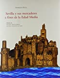 Sevilla y sus mercaderes a fines de la Edad Media (Spanish Edition) (8487062954) by Enrique Otte