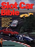 Slot Car Bible (0760311536) by Schleicher, Robert