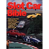 Slot Car Bible ~ Robert H. Schleicher