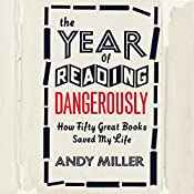 The Year of Reading Dangerously: How Fifty Great Books Saved My Life | [Andy Miller]