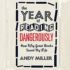 The Year of Reading Dangerously Audiobook