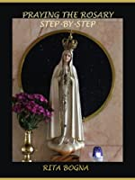 Praying the Rosary Step-by-Step (English Edition)