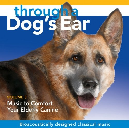 through-a-dogs-ear-music-to-comfort-your-elderly-canine-volume-3