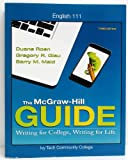 img - for The McGraw-Hill Guide: Writing for College, Writing for Life & Connect Online Access Card (ENGL111 Ivy Tech Community College) book / textbook / text book