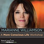 A More Conscious Life Workshop | [Marianne Williamson]