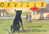 Orville: A Dog Story (Bccb Blue Ribbon Fiction Books (Awards)) (061815955X) by Kimmel, Haven