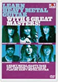 echange, troc Learn Heavy Metal Guitar With 6 Great Masters !
