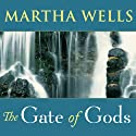 The Gate of Gods: Fall of Ile-Rien, Book 3 (       UNABRIDGED) by Martha Wells Narrated by Talmadge Ragan