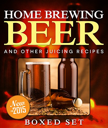 buy Home Brewing Beer And Other Juicing Recipes: How to Brew Beer Explained in Simple Steps for sale