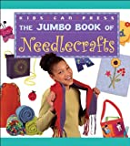 img - for The Jumbo Book of Needlecrafts (Jumbo Books) book / textbook / text book