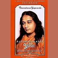 Autobiography of a Yogi Hörbuch von Paramahansa Yogananda Gesprochen von: Ben Kingsley